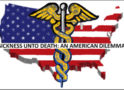 Sickness Unto Death Part VI: Free Market Health Care that Isn't Free ~ By John MacWillie, Ph.D.